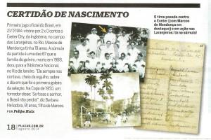 seleção Matéria publicada pela revista Placar na edição de Agosto de 2014 mostra detalhes do primeiro jogo da Seleção Brasileira e a certidão de nascimento do goleiro brasileiro.
